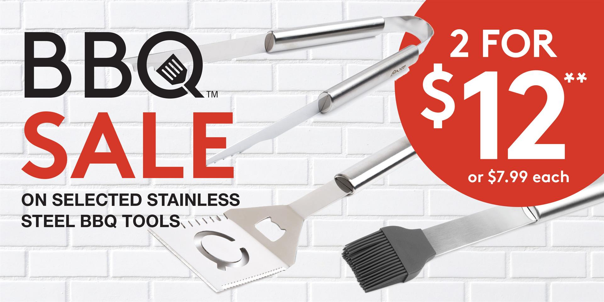 BBQ Sale on selected stainless steel BBQ tools. 2 for $12