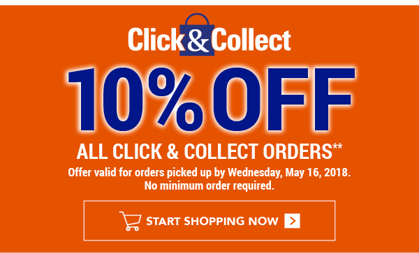 Click & Collect 10% off orders picked up between May 10-16, 2018.