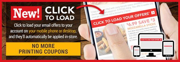 NEW! Click to load. No more printing coupons.