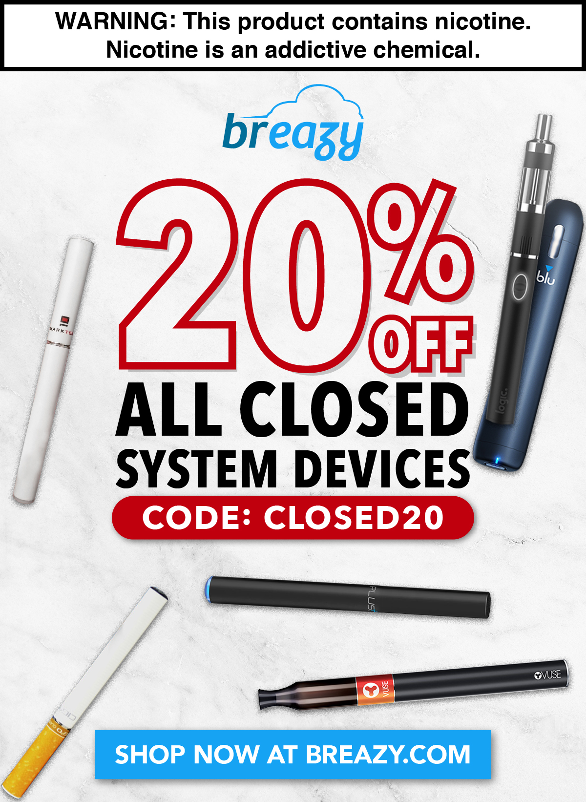 20% Off All Closed System Devices with code: CLOSED20