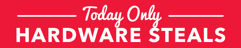 Today Only, Hardware Steals
