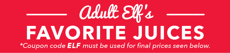 Adult Elf's Favorite Juices. *Coupon code ELF must be used for final prices seen below.