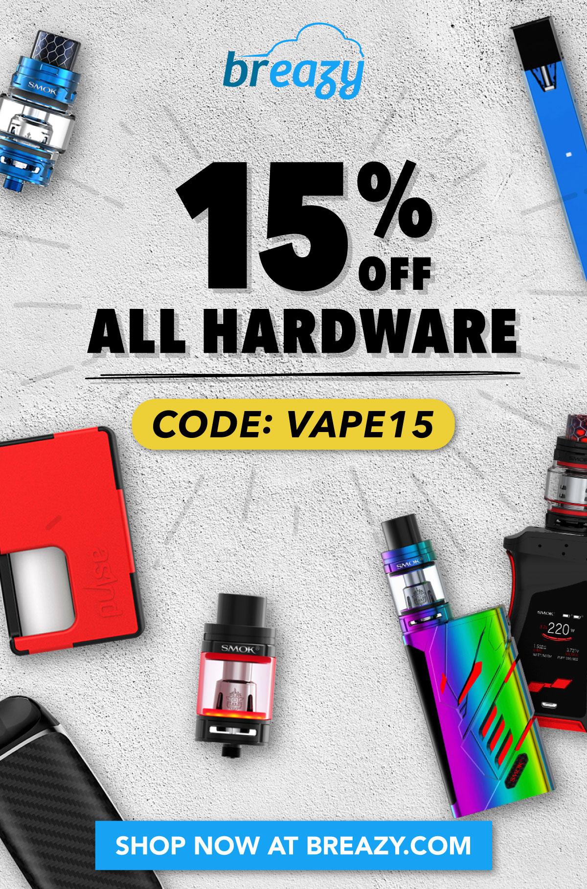 15% off all hardware. CODE: VAPE15