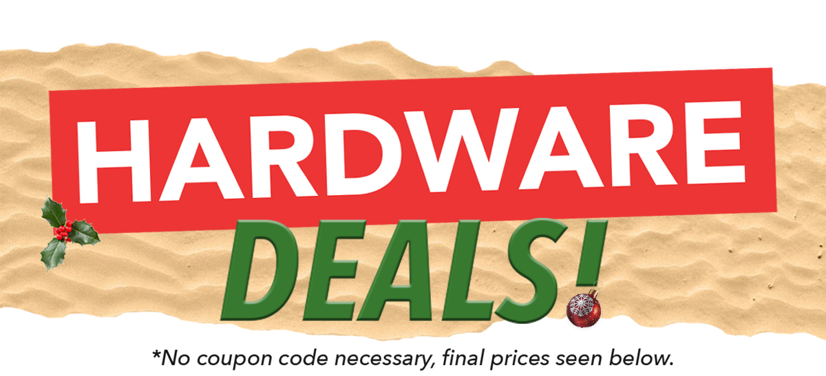 Check Out These Hardware Deals!